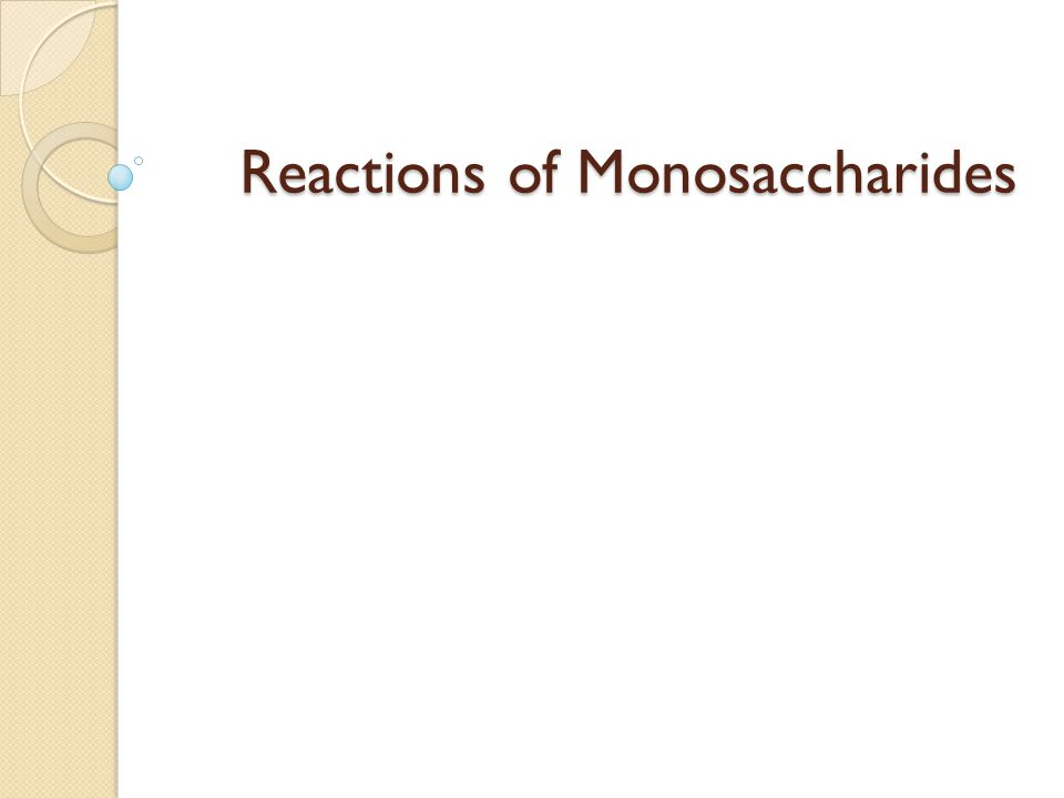 Reactions of Monosaccharides