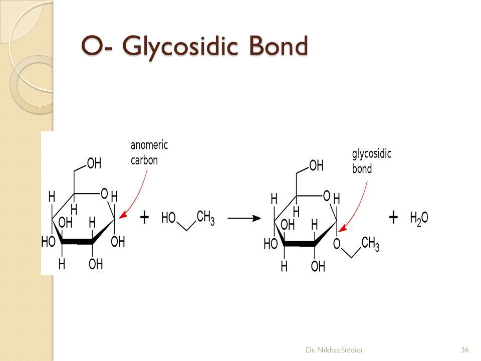 O- Glycosidic Bond Dr. Nikhat Siddiqi