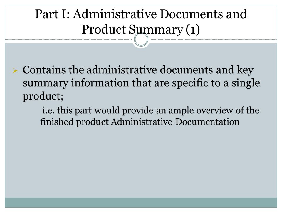 Part I: Administrative Documents and Product Summary (1)