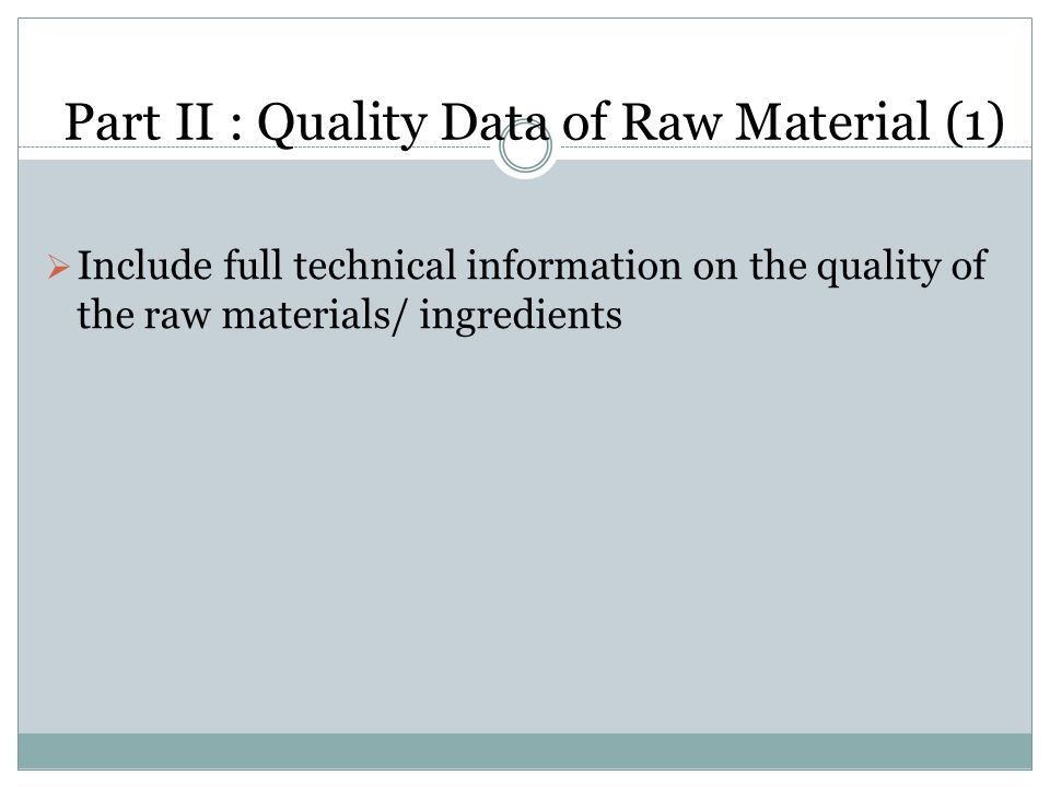 Part II : Quality Data of Raw Material (1)