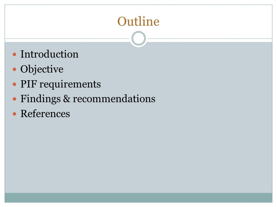 Outline Introduction Objective PIF requirements
