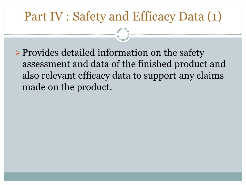 Part IV : Safety and Efficacy Data (1)
