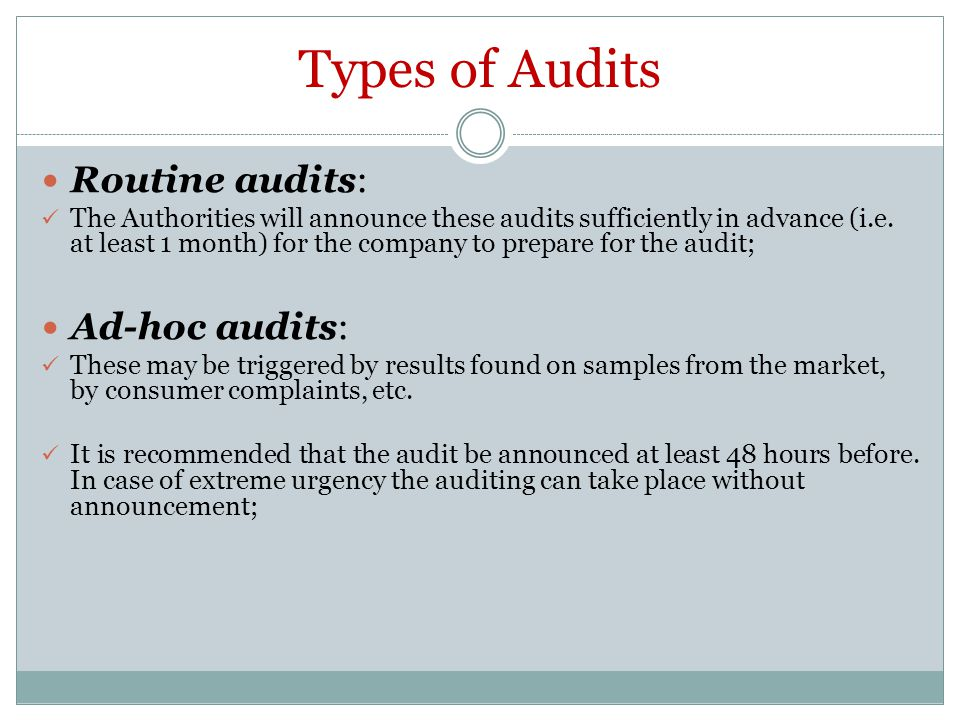 Types of Audits Routine audits: Ad-hoc audits: