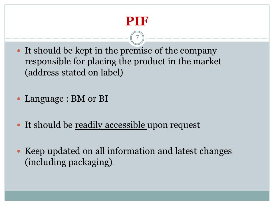 PIF It should be kept in the premise of the company responsible for placing the product in the market (address stated on label)