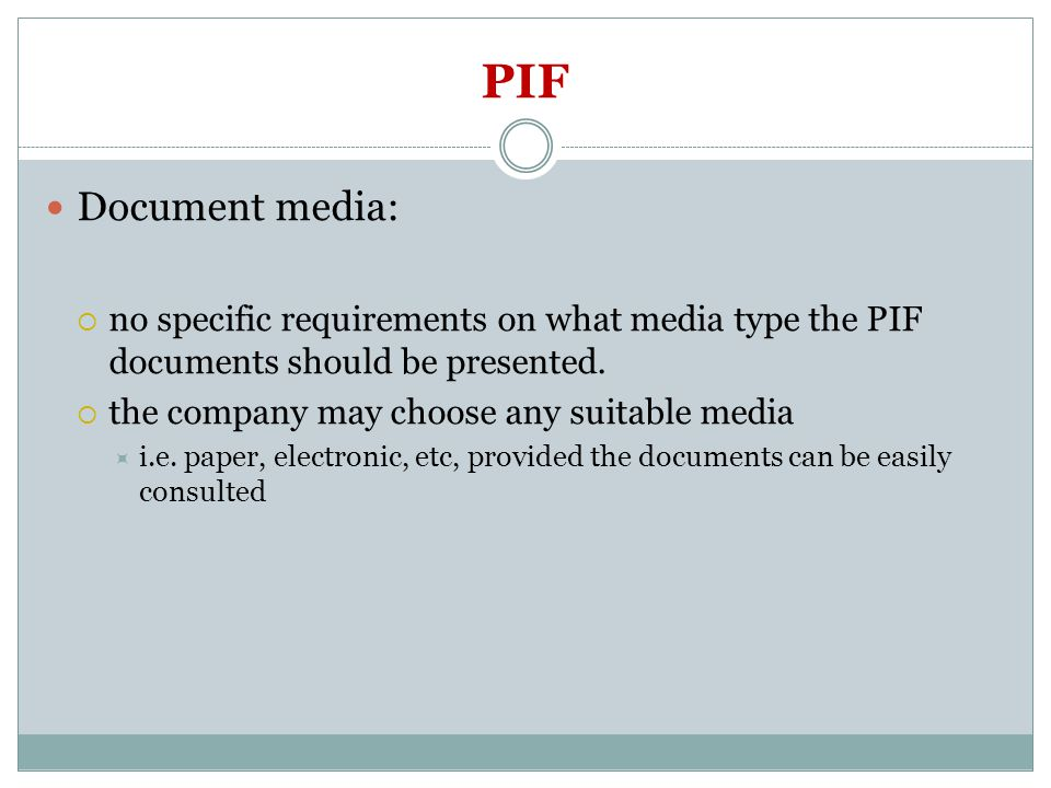 PIF Document media: no specific requirements on what media type the PIF documents should be presented.