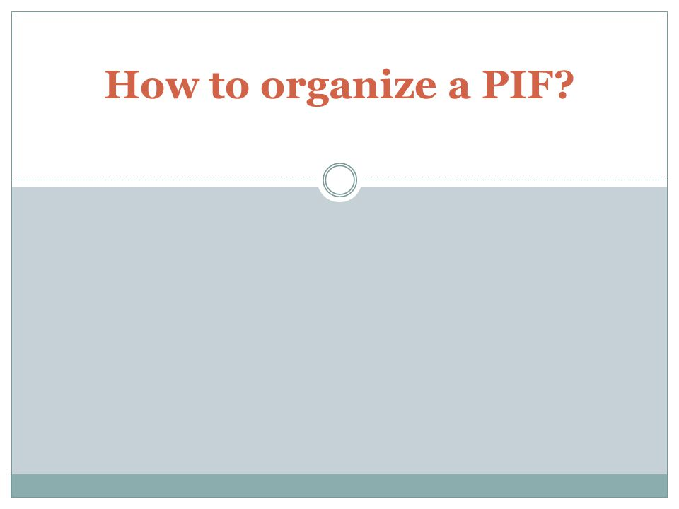 How to organize a PIF