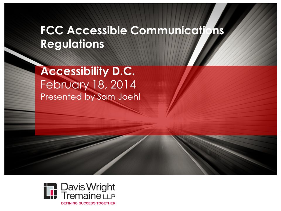 FCC Accessible Communications Regulations Accessibility D. C