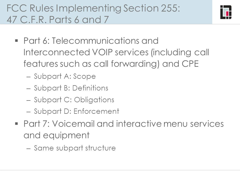 FCC Rules Implementing Section 255: 47 C.F.R. Parts 6 and 7