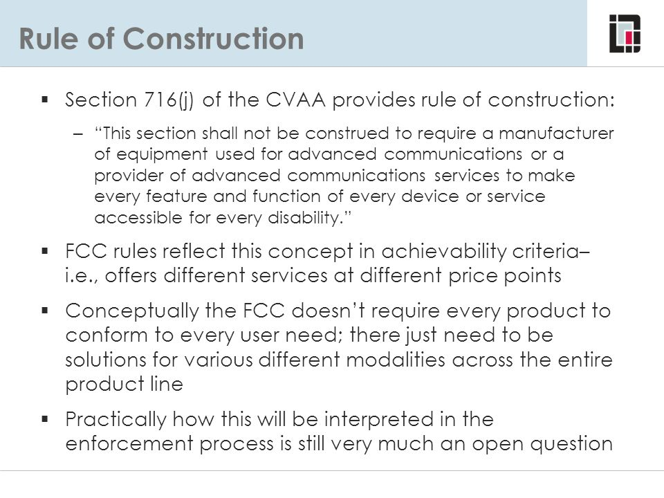 Rule of Construction Section 716(j) of the CVAA provides rule of construction: