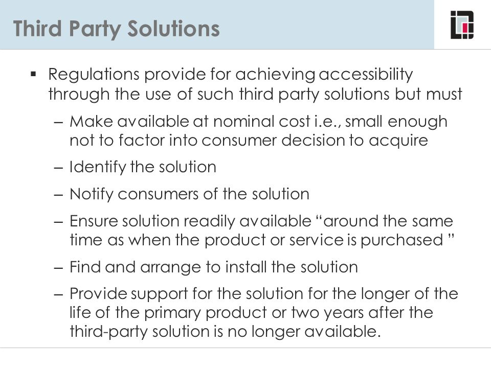 Third Party Solutions Regulations provide for achieving accessibility through the use of such third party solutions but must.