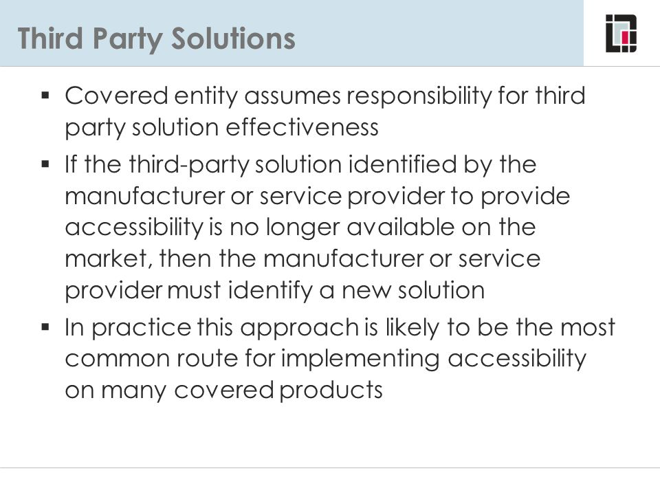 Third Party Solutions Covered entity assumes responsibility for third party solution effectiveness.