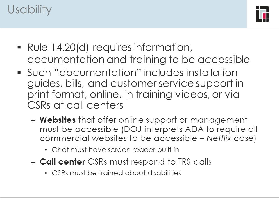 Usability Rule 14.20(d) requires information, documentation and training to be accessible.