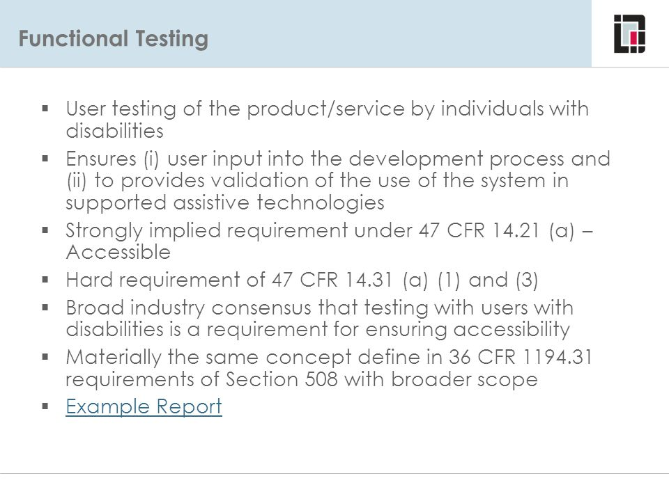 Functional Testing Functional Evaluations – Requirement. User testing of the product/service by individuals with disabilities.