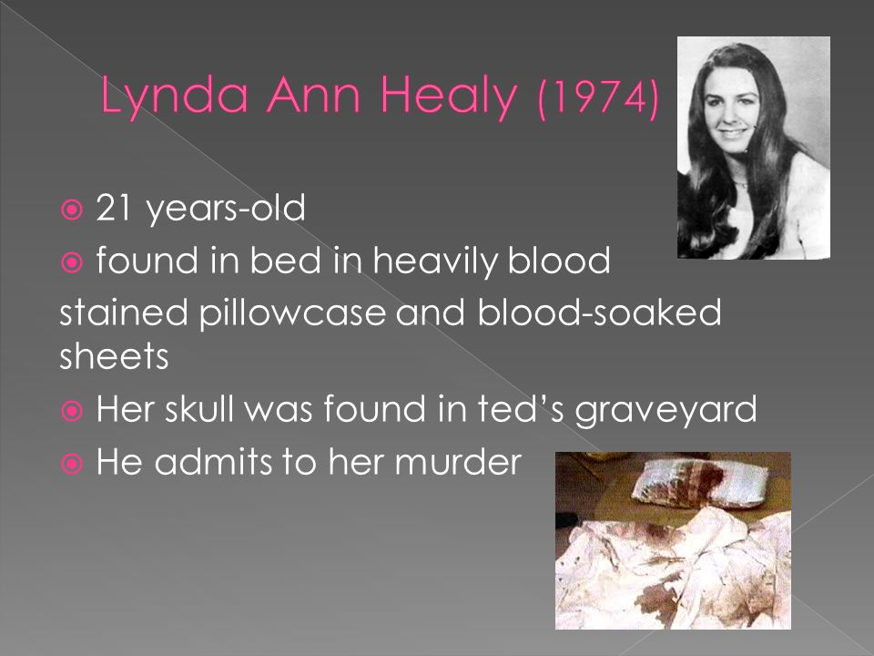 Lynda Ann Healy (1974) 21 years-old found in bed in heavily blood
