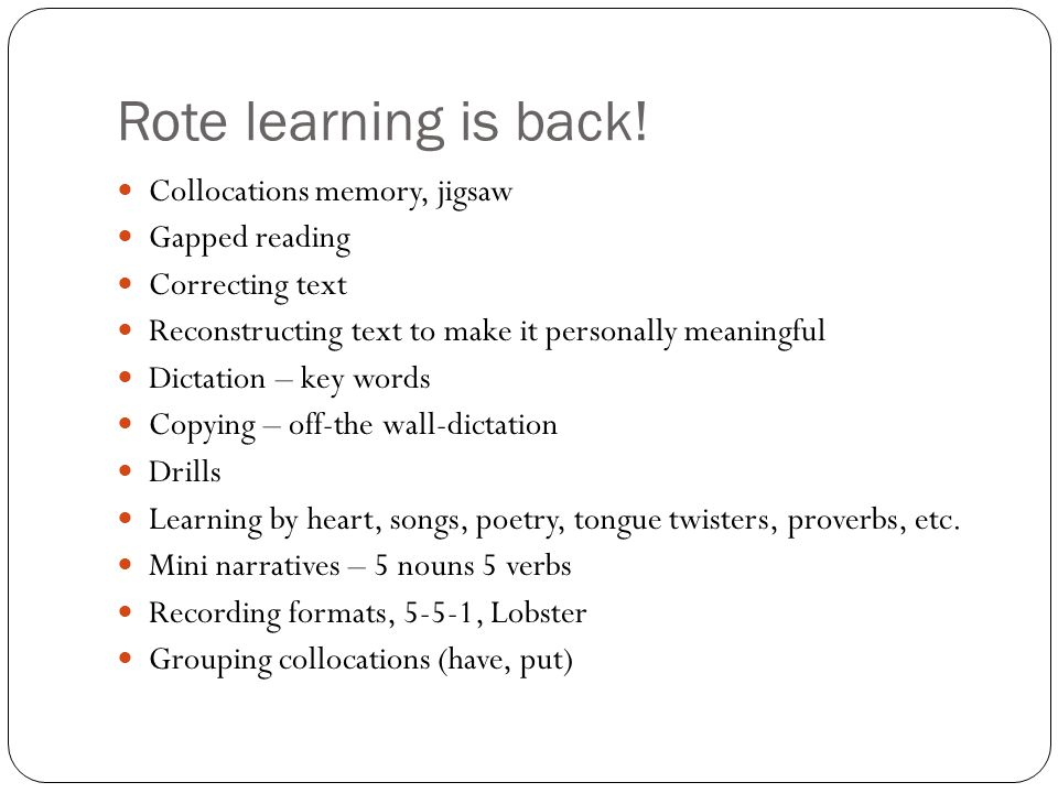 Rote learning is back! Collocations memory, jigsaw Gapped reading