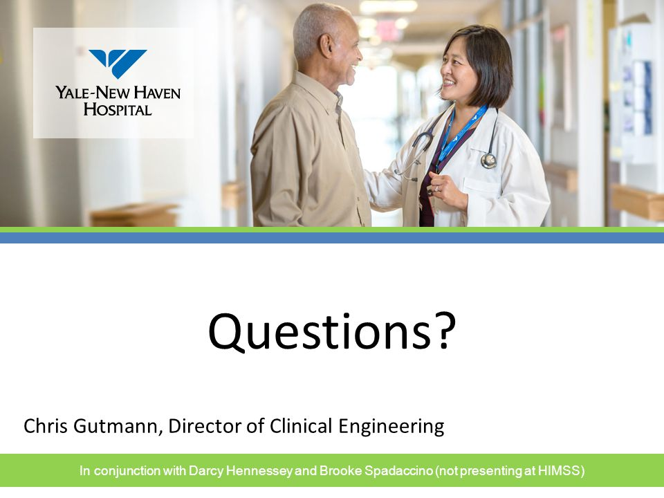 Questions Chris Gutmann, Director of Clinical Engineering