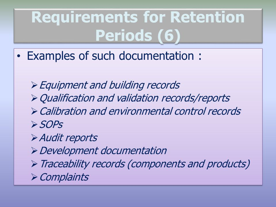 Requirements for Retention Periods (6)