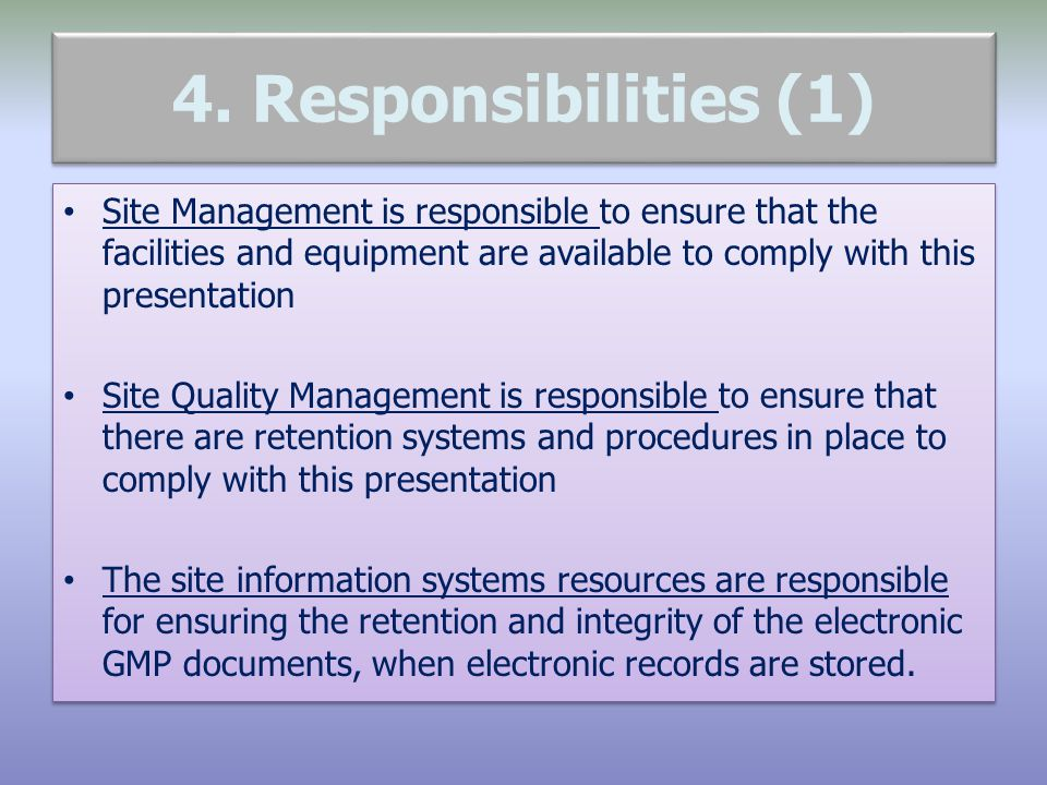 4. Responsibilities (1) Site Management is responsible to ensure that the facilities and equipment are available to comply with this presentation.