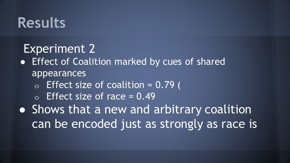 Results Experiment 2. Effect of Coalition marked by cues of shared appearances. Effect size of coalition = 0.79 (
