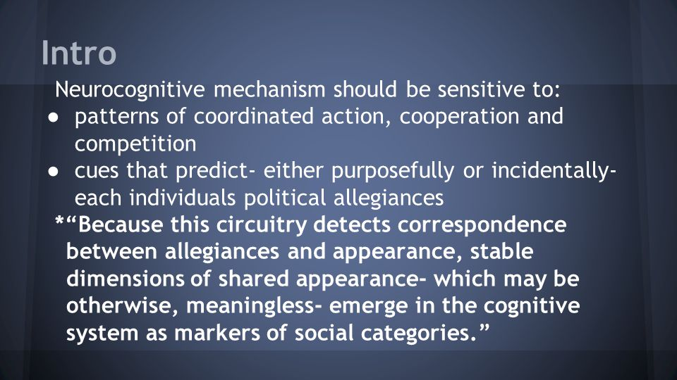 Intro Neurocognitive mechanism should be sensitive to: