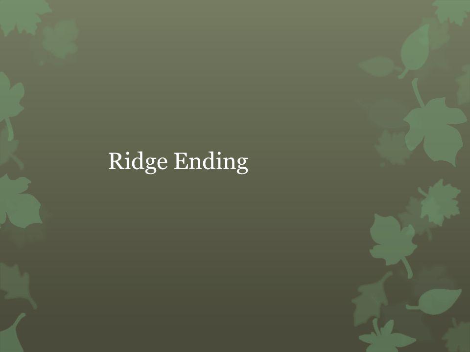 Ridge Ending