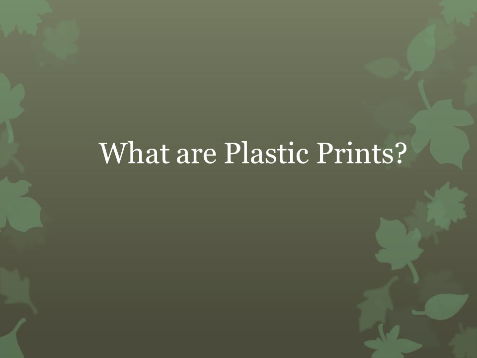 What are Plastic Prints