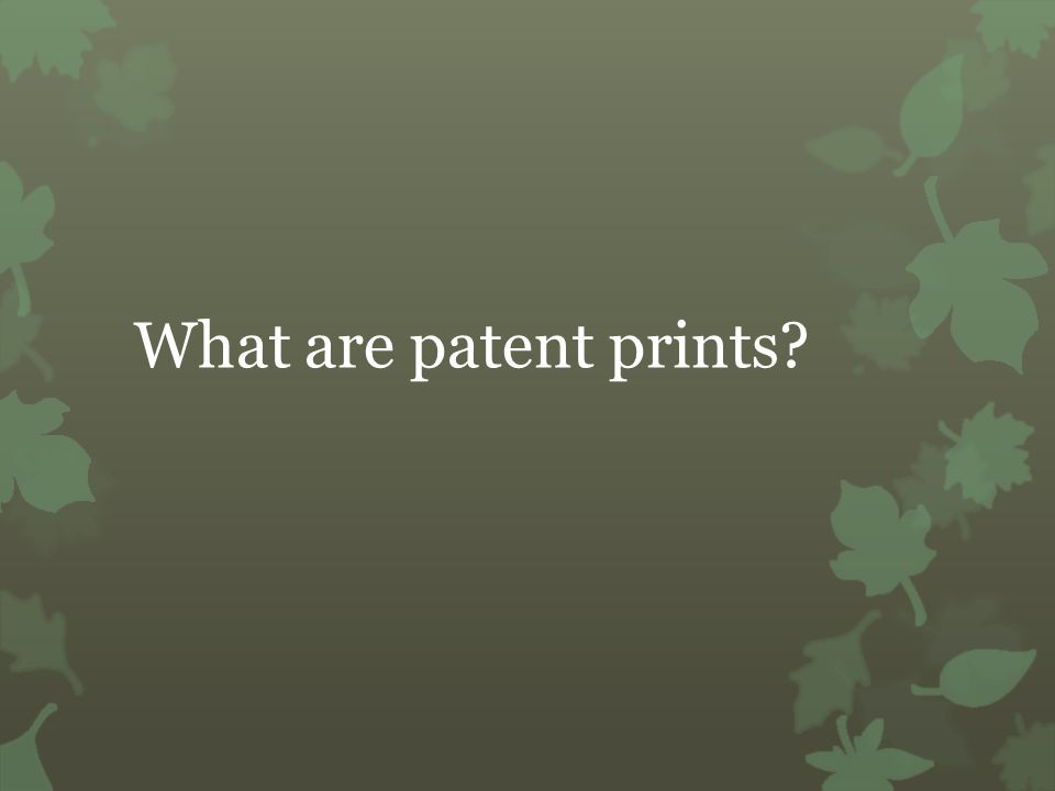 What are patent prints