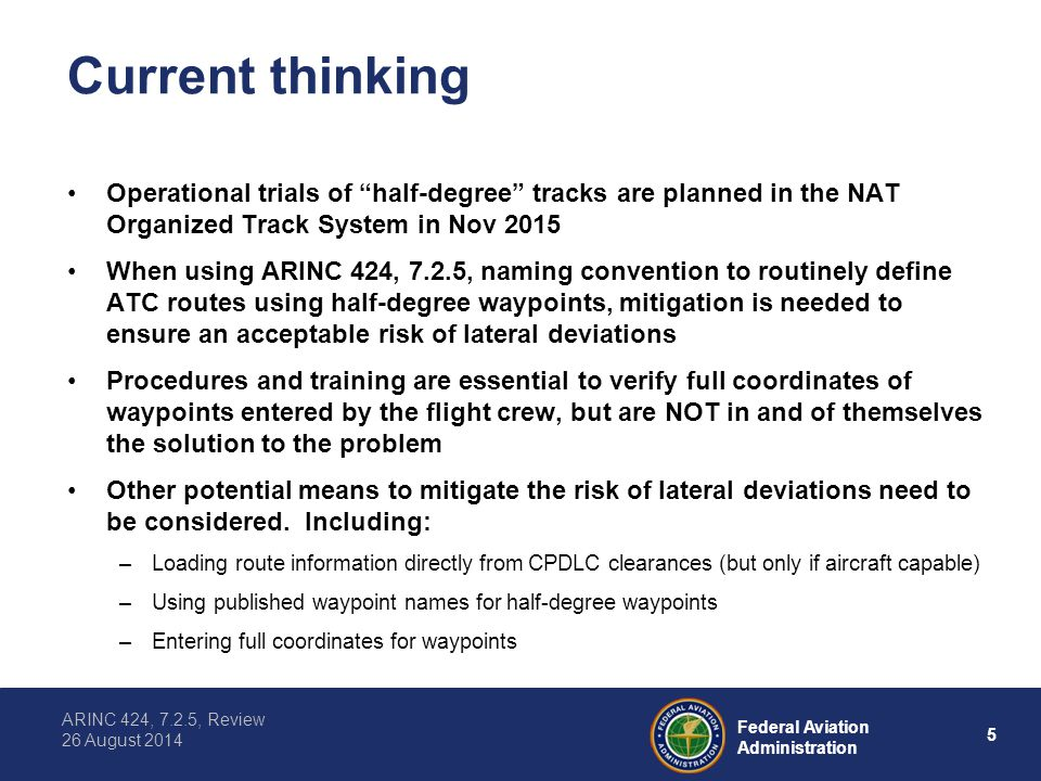 Current thinking Operational trials of half-degree tracks are planned in the NAT Organized Track System in Nov 2015.