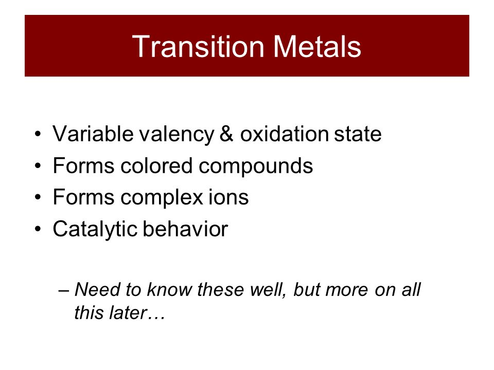 Transition Metals Variable valency & oxidation state