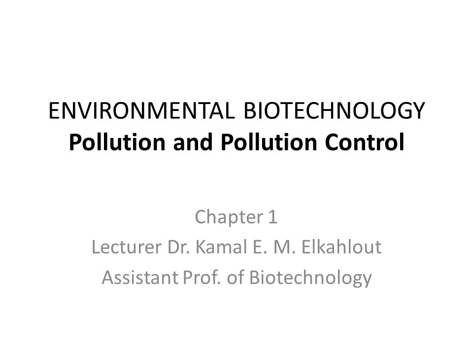 ENVIRONMENTAL BIOTECHNOLOGY Pollution and Pollution Control