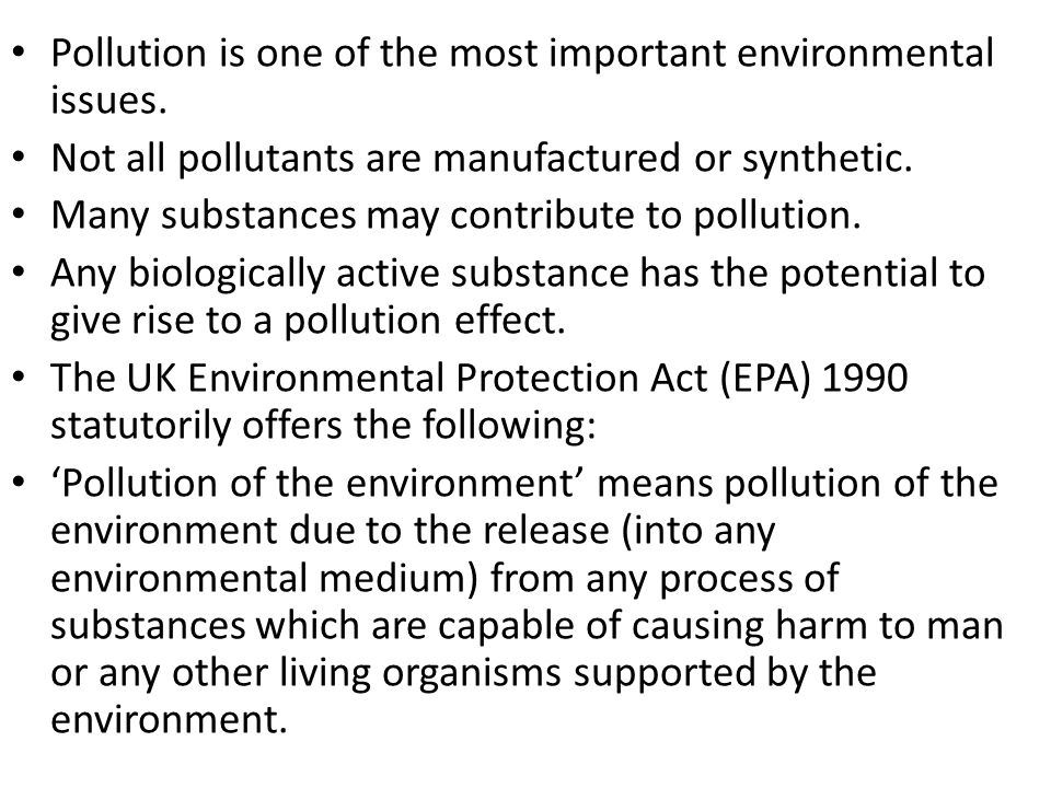 Pollution is one of the most important environmental issues.