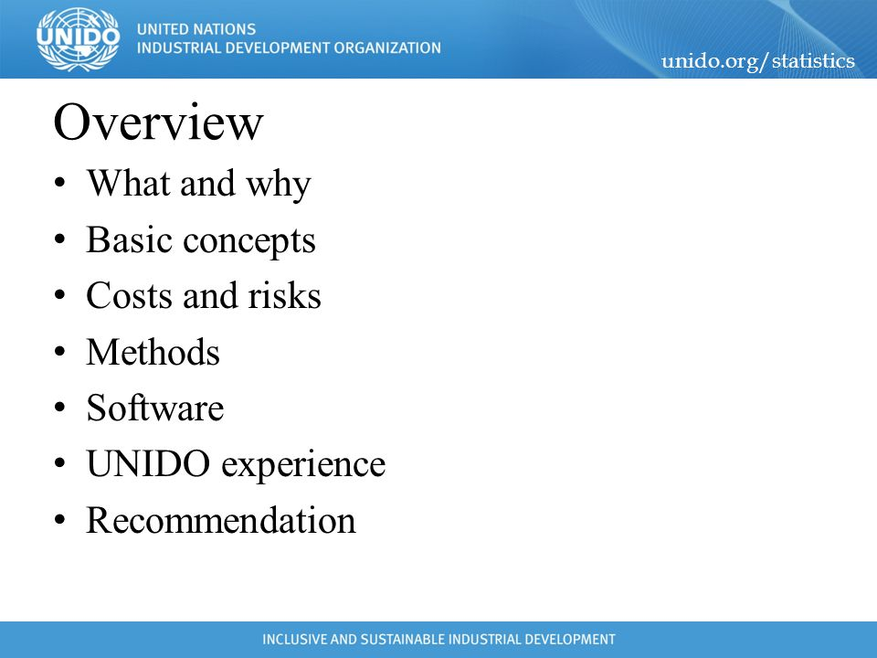Overview What and why Basic concepts Costs and risks Methods Software