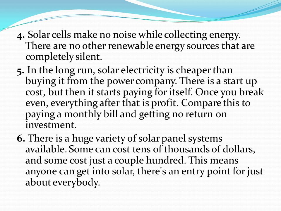 4. Solar cells make no noise while collecting energy
