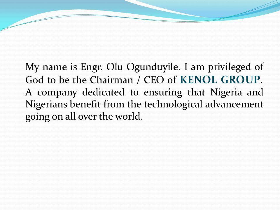 My name is Engr. Olu Ogunduyile