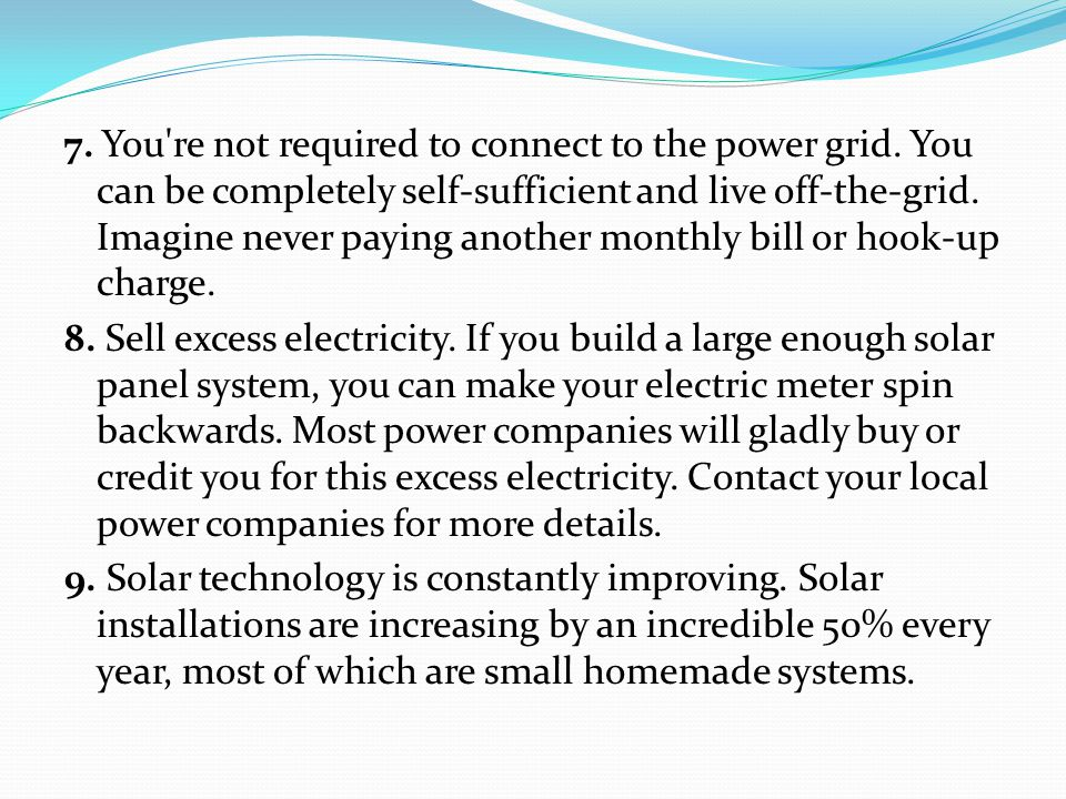 7. You re not required to connect to the power grid