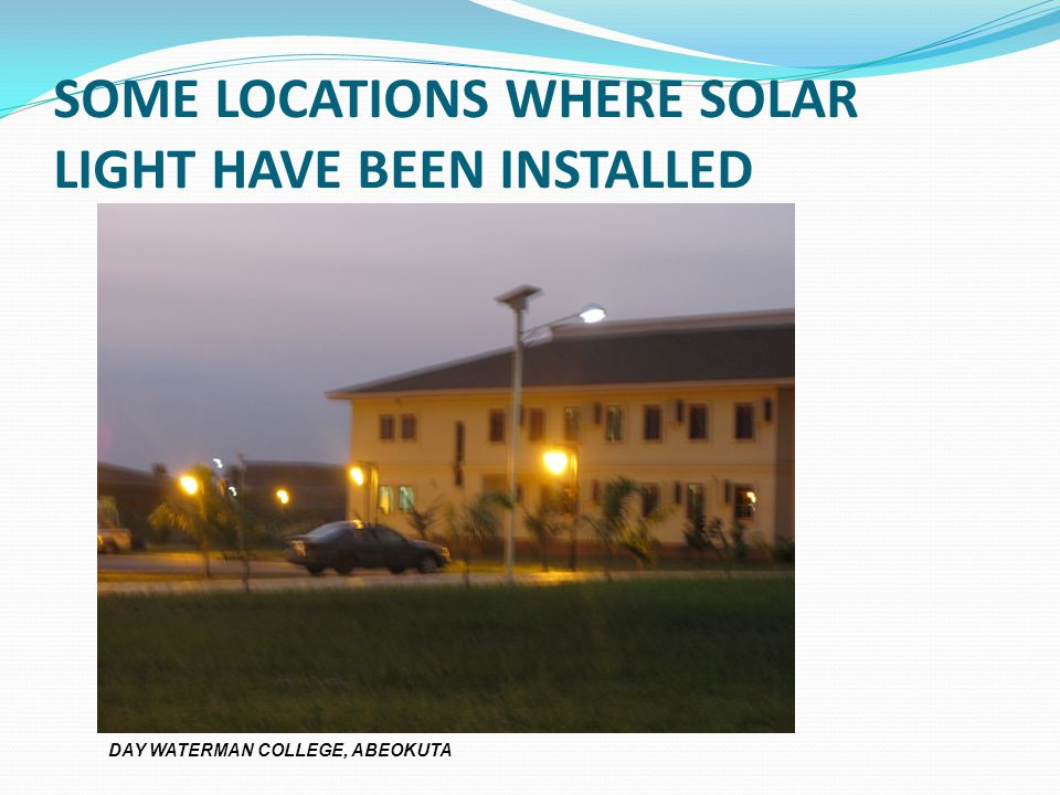 SOME LOCATIONS WHERE SOLAR LIGHT HAVE BEEN INSTALLED