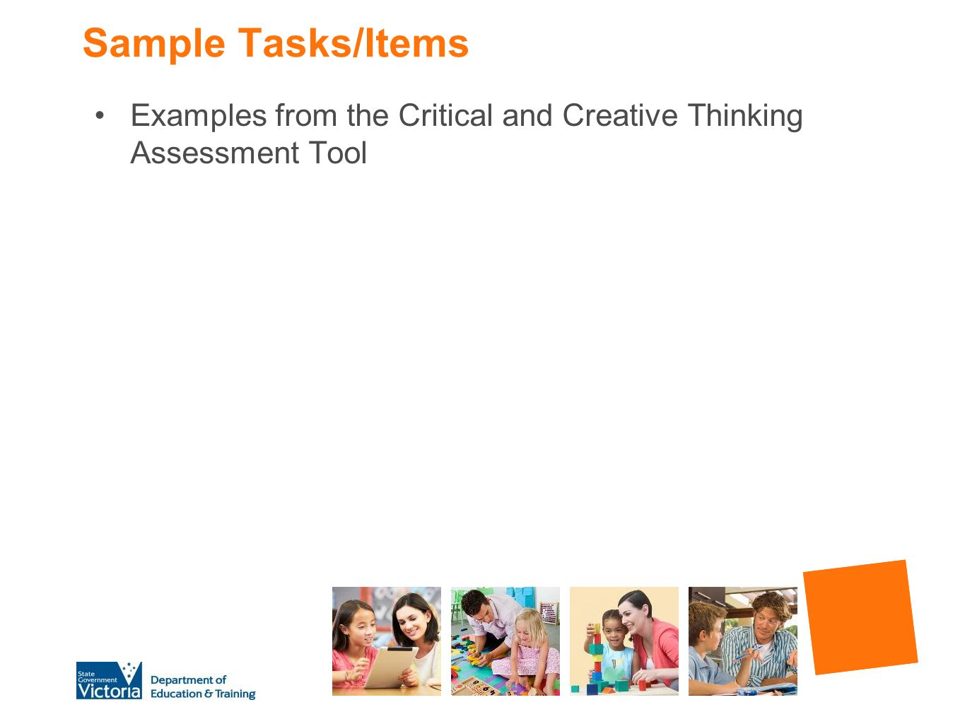 Sample Tasks/Items Examples from the Critical and Creative Thinking Assessment Tool