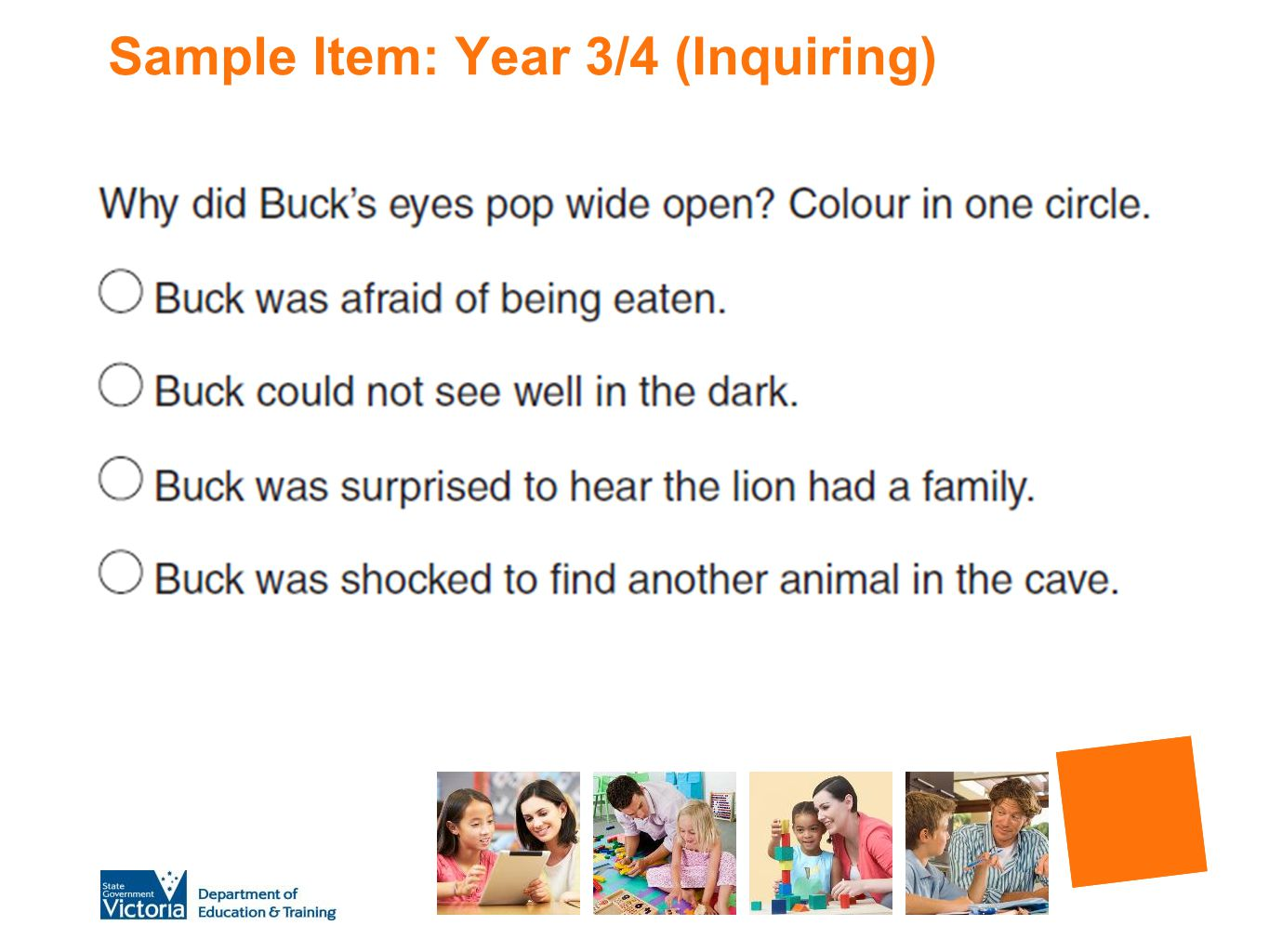 Sample Item: Year 3/4 (Inquiring)
