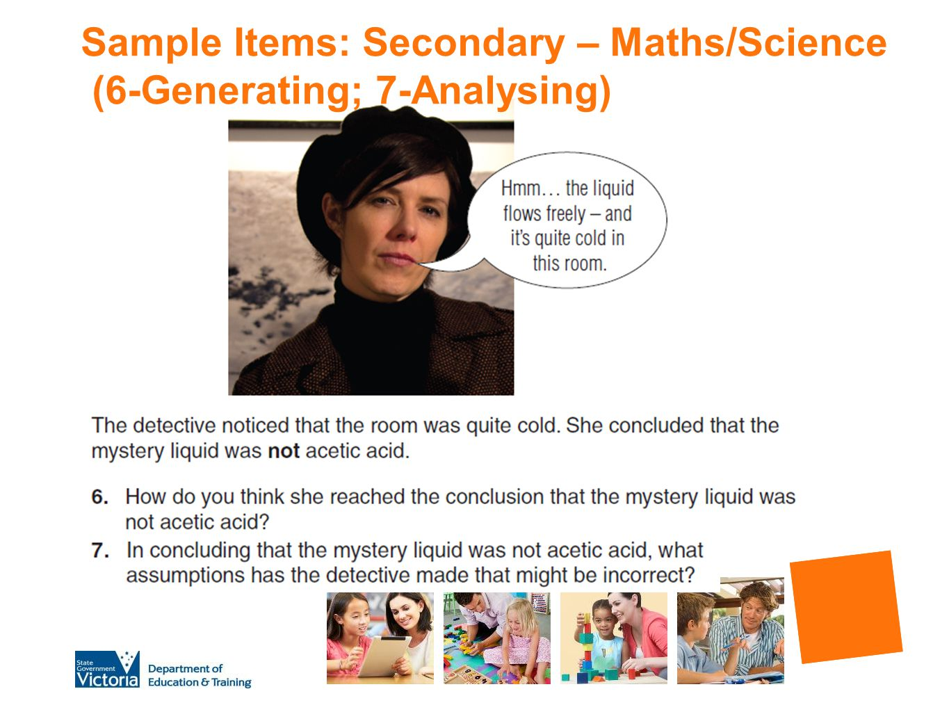 Sample Items: Secondary – Maths/Science (6-Generating; 7-Analysing)