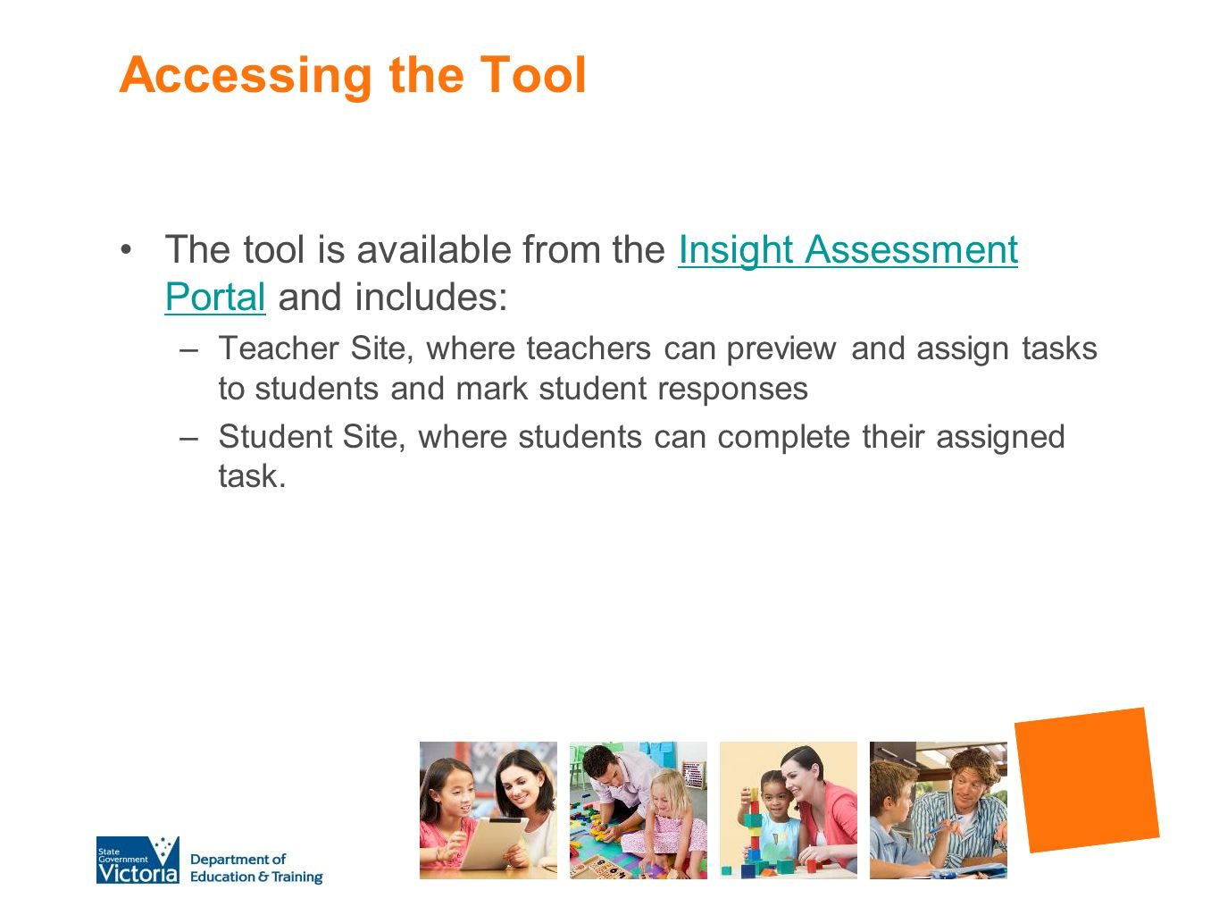 Accessing the Tool The tool is available from the Insight Assessment Portal and includes: