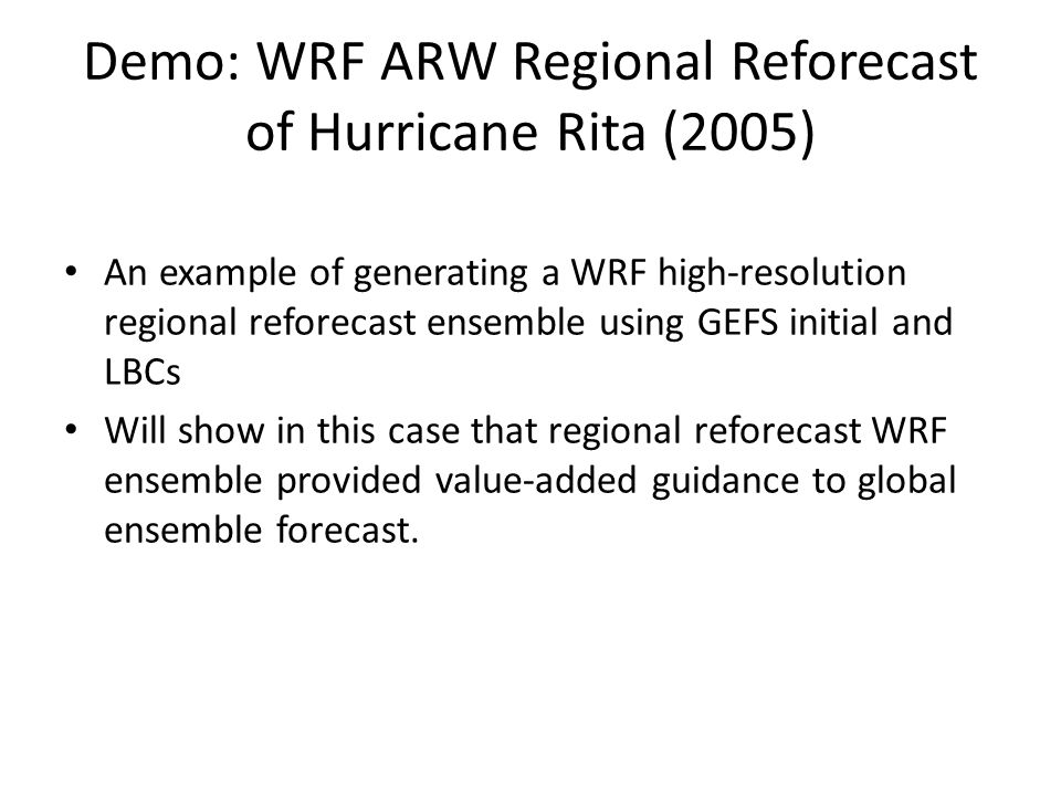 Demo: WRF ARW Regional Reforecast of Hurricane Rita (2005)