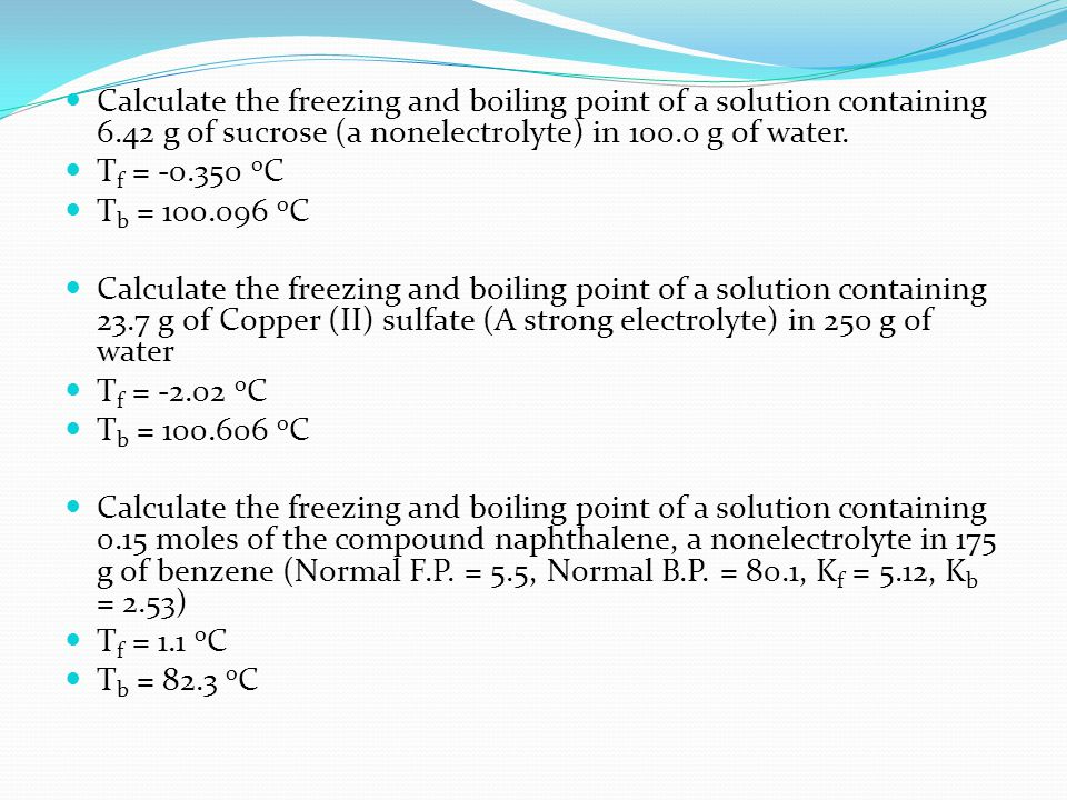 Calculate the freezing and boiling point of a solution containing 6
