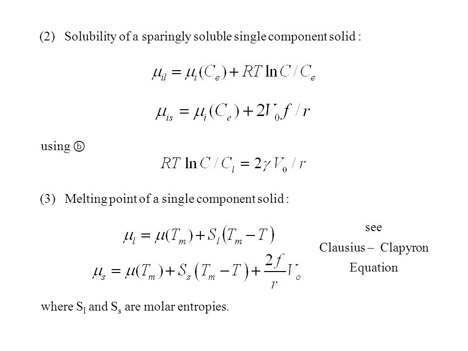 (2) Solubility of a sparingly soluble single component solid :