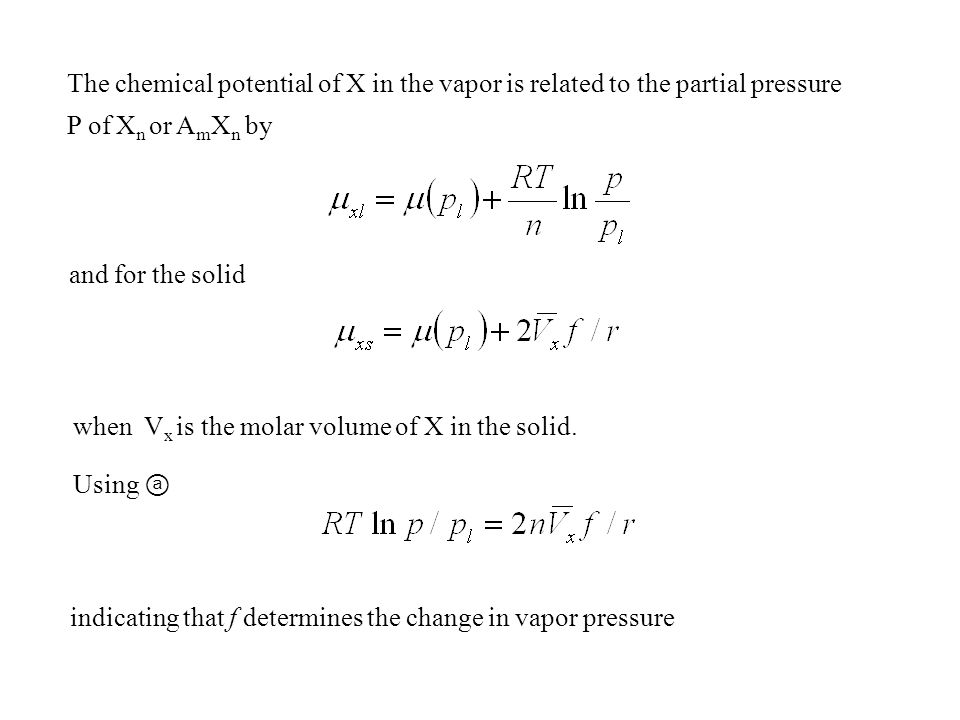The chemical potential of X in the vapor is related to the partial pressure P of Xn or AmXn by