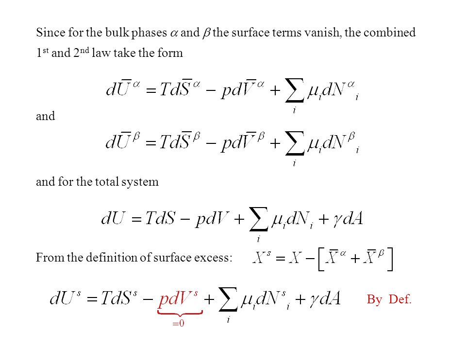 Since for the bulk phases a and b the surface terms vanish, the combined 1st and 2nd law take the form