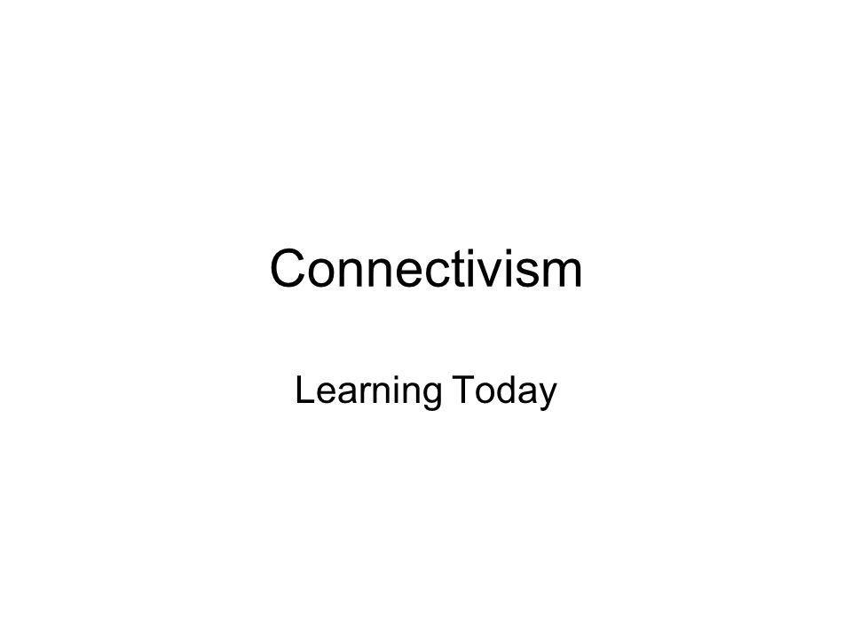 Connectivism Learning Today
