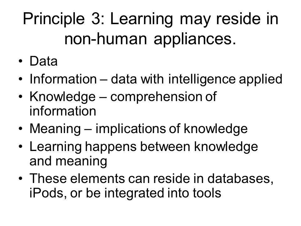 Principle 3: Learning may reside in non-human appliances.