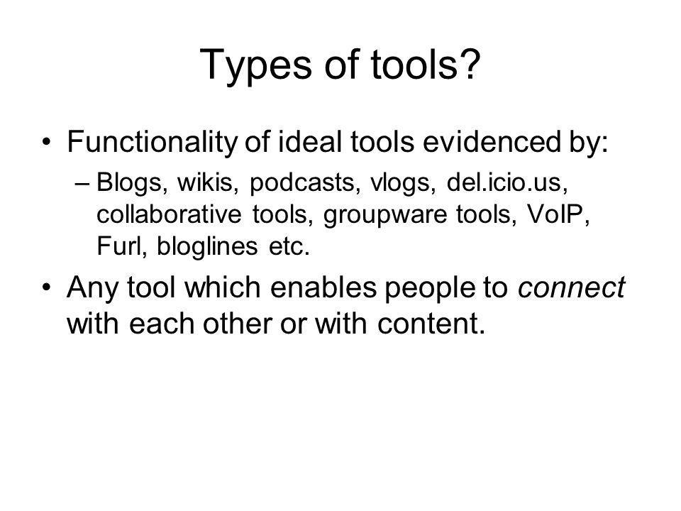 Types of tools Functionality of ideal tools evidenced by: