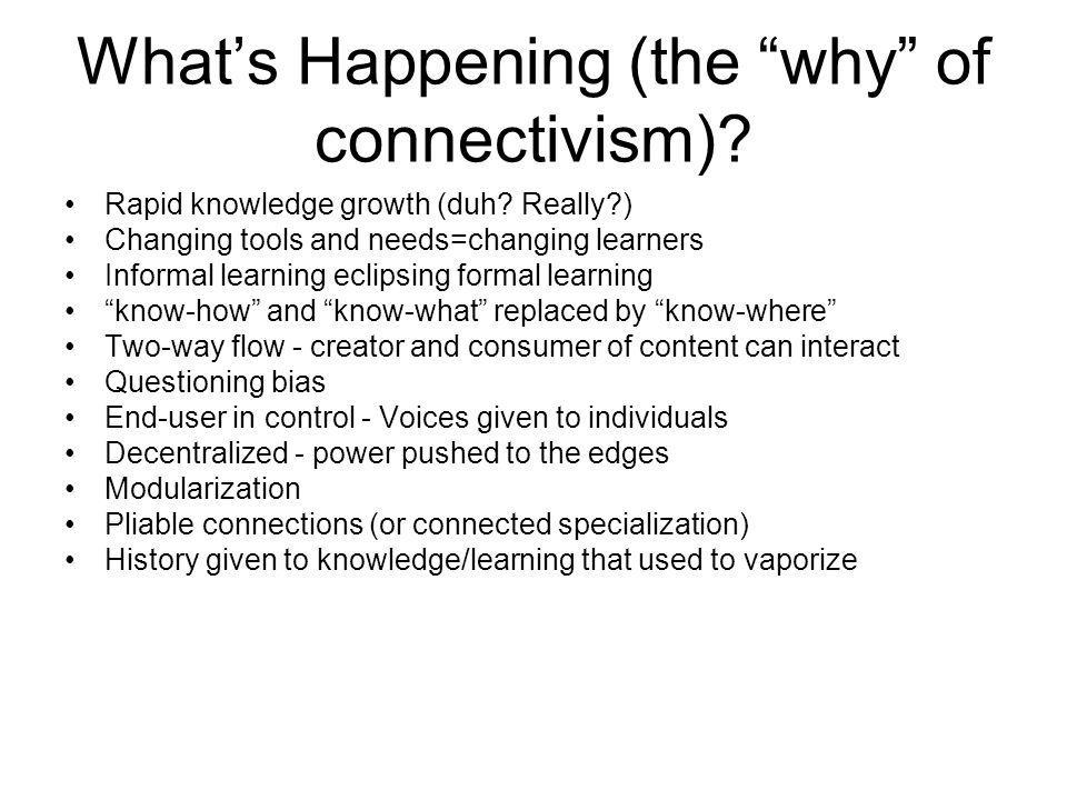 What's Happening (the why of connectivism)