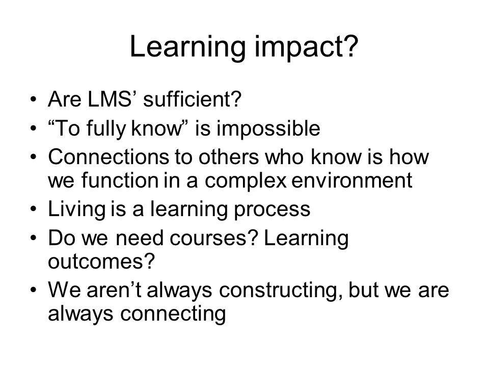 Learning impact Are LMS' sufficient To fully know is impossible